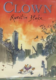 Clown, illustrated by Quentin Blake (Cape, 1995) —commended runner up for the Greenaway Medal