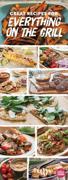 Here are 8 great recipes for the grill... Put ALL THE FOODS on an open flame!