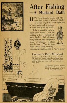"~ The English Review, January 1920(click to enlarge)""Let Mister Mustard prepare your bath. …simply take two or three tablespoons of ordinary Coleman's Mustard; mix it with a little cold water and stir it round in your bath."""