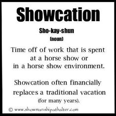 Dressage Hafl: Showcation, Horsecation and Eventually: Vacation! Horse Show Mom, Show Horses, Horse Girl, Horse Love, Pretty Horses, Beautiful Horses, Favorite Quotes, Best Quotes, Awesome Quotes