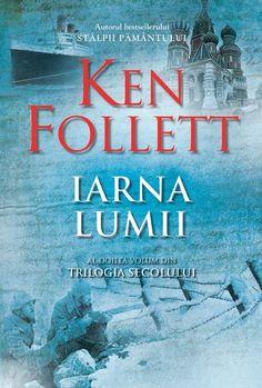 Iarna lumii. Trilogia Secolului (Vol. II) - Ken Follett (Mai 2015)