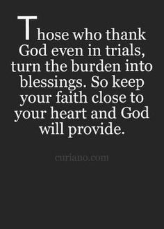 Quotes About Life God . 12 Inspirational Quotes About Life God . Those who Thank God even In Trials Turn the Burden Into Blessings Encouragement Quotes, Faith Quotes, Me Quotes, Trials Quotes, Thank God Quotes, Wisdom Quotes, The Words, Quotes About God, Quotes To Live By