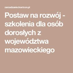 Postaw na rozwój - szkolenia dla osób dorosłych z województwa mazowieckiego