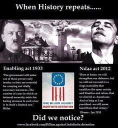 History repeats itself...  HITLER could detain you indefinitely and so can OBAMA.  HITLER killed detainees, will OBAMA?