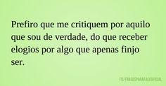Prefiro que me critiquem...