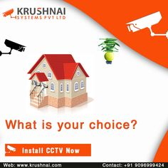 What is your Choice...?#install#CCTV Now#KrushnaiSystems
