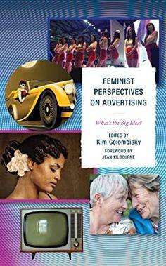 EBook Feminist Perspectives on Advertising: What's the Big Idea? Author Kim Golombisky, Jean Kilbourne, et al. Got Books, Books To Read, What's The Big Idea, Brian Grazer, Michael Rapaport, Michael Chabon, Gender Studies, What To Read, Tv Commercials