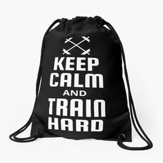 Fitness Design, Train Hard, Woven Fabric, Keep Calm, Drawstring Backpack, Printed, Awesome, People, Stuff To Buy