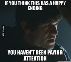 Game of Thrones in one sentence.. it's funny because it's true.. haha