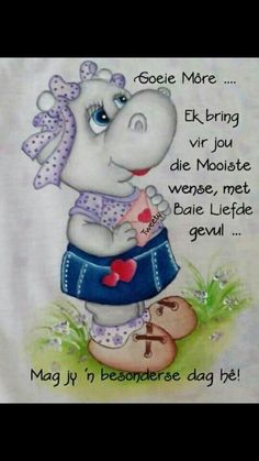 Good Morning Good Night, Good Morning Wishes, Day Wishes, Good Morning Quotes, Grade R Worksheets, Lekker Dag, Evening Greetings, Afrikaanse Quotes, Goeie More