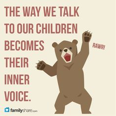 The way we talk to our children becomes the inner voice. #familyshare #quotes #children