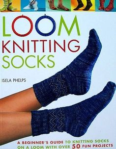 Free Knifty Knitter Sock Patterns Loom Knitting Socks: A Beginner's Guide to Knitting Socks on a Loom with Over 50 Fun Projects (No-Needle Knits) Knitting Loom Socks, Round Loom Knitting, Loom Knitting Stitches, Knifty Knitter, Knitting Needles, Knit Socks, Cross Stitches, Baby Knitting, Fun Socks