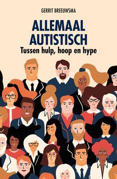 Leesverslag van het boek 'Allemaal Autistisch: tussen hulp, hoop en hype' van ontwikkelingspsycholoog Gerrit Breeuwsma, verschenen bij SWP in 2019.