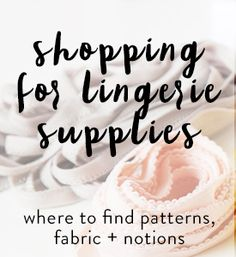 Where to Shop: Bra & Lingerie Making • Cloth Habit