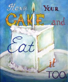 ❥ have your cake and eat it too!!