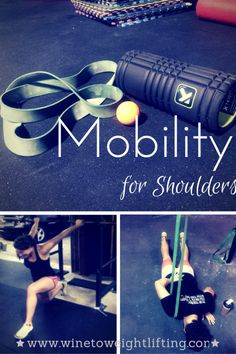Crossfit Mobility for Shoulders; a look at various stretches to help mobilize shoulders for Crossfit from @winetoweights blog. For more Crossfit-related posts, check out www.winetoweightlifting.com