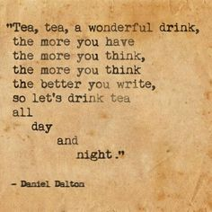 Tea for #inspiration. The more you drink, the more you think ;) #Teaquotes #tea