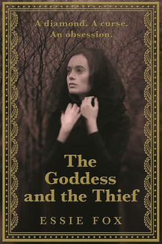 THE GODDESS AND THE THIEF by Essie Fox, UK: Orion Books