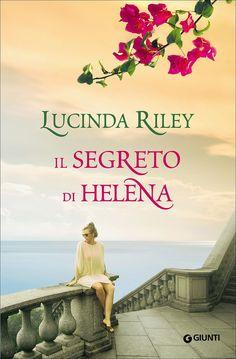 """""""Il segreto di Helena"""" Lucinda Riley (Giunti)"""