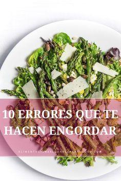 10 errores que te hacen engordar. #perderpeso