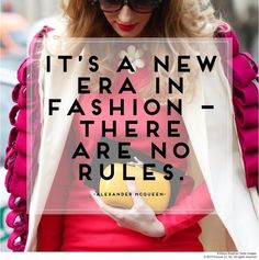 """It's a new era in fashion - There are no rules"" - Alexander McQueen quote Fashion Words, Fashion Quotes, Diy Fashion, Fashion Beauty, Fashion Trends, Dress Fashion, Style Fashion, Personal Shopper Paris, Alexander Mcqueen Quotes"