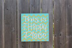 This is my Happy Place sign made by The Primitive Shed, St. Catharines