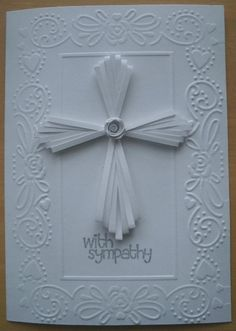 Sympathy Card with embossed card and quilled cross and centre rose