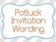 Potluck Invitation Wording - Birthday Invitation Wording