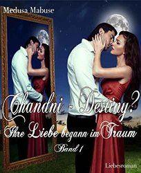 Chandni - Destiny? - Ihre Liebe begann im Traum - Band 1 von 2 Genre: Romantic Suspense