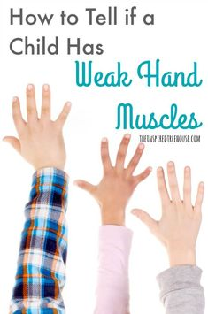 How to tell if your child has weak hands