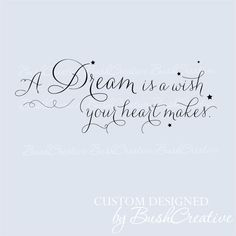 Wall Decal A Dream is a Wish Your Heart Makes by bushcreative