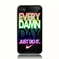 EVERY DAMN DAY JUST DO IT ( NIKE ) C iPhone 4 4s  or iPhone 5 case