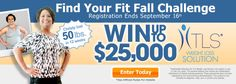 Find Your Fit Deadline Extended to Sunday, Sept. 16th...You could win up to $25K.  I'm in - are you?