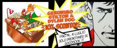 Dal 26 giugno al 10 luglio, 10% di sconto per chi prenota tramite GoodBook i seguenti libri: - Dylan Dog - Cronache dal pianeta dei morti - Uno per tutti, tutti per Stilton! - Geronimo Stilton - Ciak si gira
