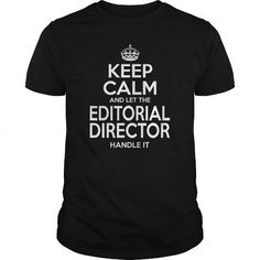 EDITORIAL DIRECTOR Keep Calm And Let The Handle It T-Shirts, Hoodies, Sweatshirts, Tee Shirts (22.99$ ==> Shopping Now!)