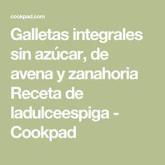 Galletas integrales sin azúcar, de avena y zanahoria Receta de ladulceespiga - Cookpad