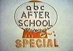 ABC Afterschool Special.  Ran from 1972 to 1997 in the afternoon around the time kids would get home from school