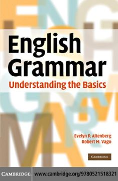 Book Name: Cambridge English Grammar Understanding the Basics Book Writer: Evelyn P. Alten Berg Robert M Bhago Book Type: Bas. English Grammar Book Pdf, English Books Pdf, Basic Grammar, English Grammar Worksheets, Grammar Rules, Teaching Grammar, English Tips, Grammar Lessons, English Lessons
