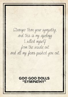 Sympathy- Goo Goo Dolls❤️❤️❤️ always will be my favorite song from one of my favorite bands!
