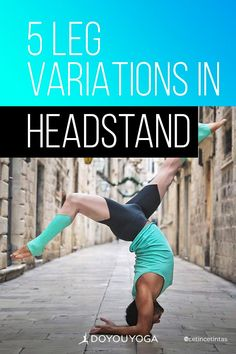 5 Headstand Leg Variations #yoga #fitness #strength Light On Yoga, Open Your Legs, Healthy Life, Healthy Living, Eagle Pose, Lotus Pose, Core Work, Knee Up, Asana
