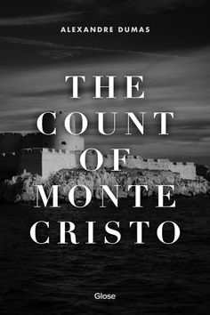 Alexandre Dumas, The Count of Monte Cristo | Read on Glose
