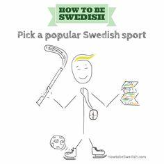 Pick a popular Swedish sport - How to be Swedish