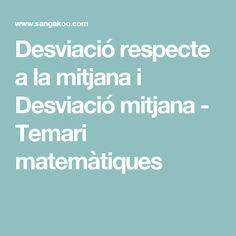 Desviació respecte a la mitjana i Desviació mitjana - Temari matemàtiques