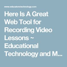 Here Is A Great Web Tool for Recording Video Lessons ~ Educational Technology and Mobile Learning