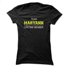 Team MARYANN Lifetime member - tshirt design #tshirt #business shirts