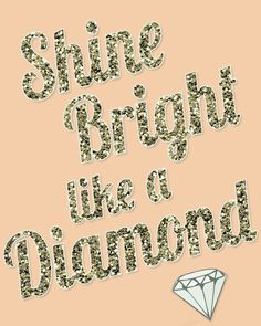 Shine Bright Like A Diamond Poster by LilygramDesigns on Etsy, $15.00