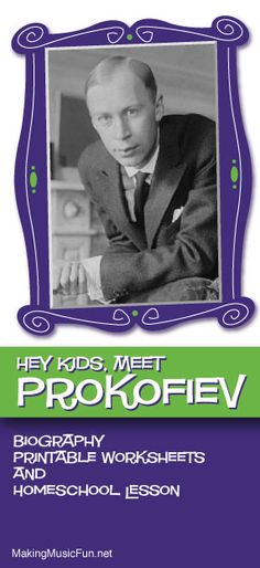 Hey Kids, Meet Sergei Prokofiev   Composer Biography and Music Lesson Resources - http://makingmusicfun.net/htm/f_mmf_music_library/hey-kids-meet-sergi-prokofiev.htm