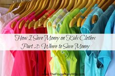 How I Save Money on Kids Clothes Part 2: Where to Save Money. I share all of my local hot spots online wit my online favorites to find cheap kids clothes!
