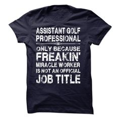 (Tshirt Perfect Design) Assistant Golf Professional Discount 15% Hoodies, Funny Tee Shirts