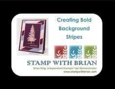 Video Tutorial for Creating Bold Background Stripes on a card, Stampin' Up!, Brian King